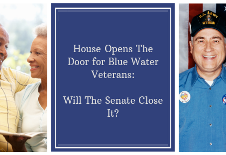 House Opens Door For Blue Water Veterans: Will The Senate Close It?