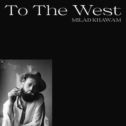 Milad Khawam - To The West