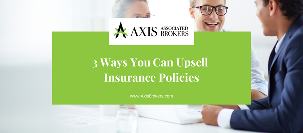 3 Ways to Upsell Insurance Policies