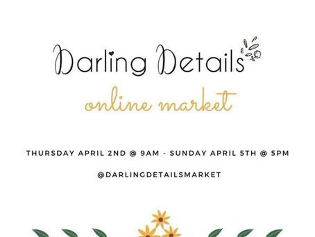 April 2-5   Darling Details Online Market