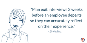How To Make Exit Interviews Your Most Powerful Recruiting Tool, quote by Dr Nadine Greiner PhD