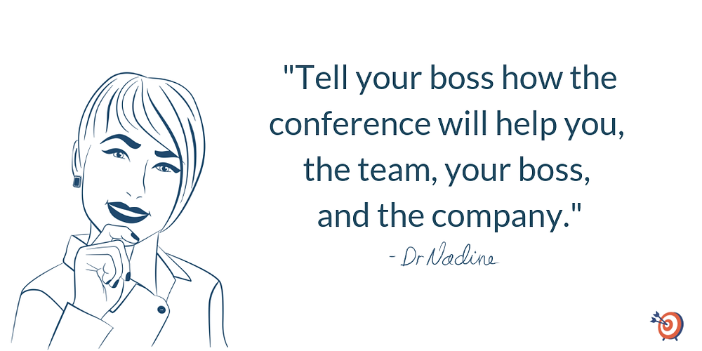How To Convince Your Boss To Send You To A Conference - quote by Dr Nadine Greiner PhD