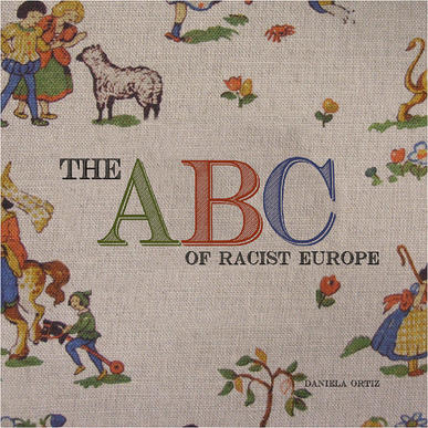 DANIELA ORTIZ - ABC OF RACIST EUROPE - A