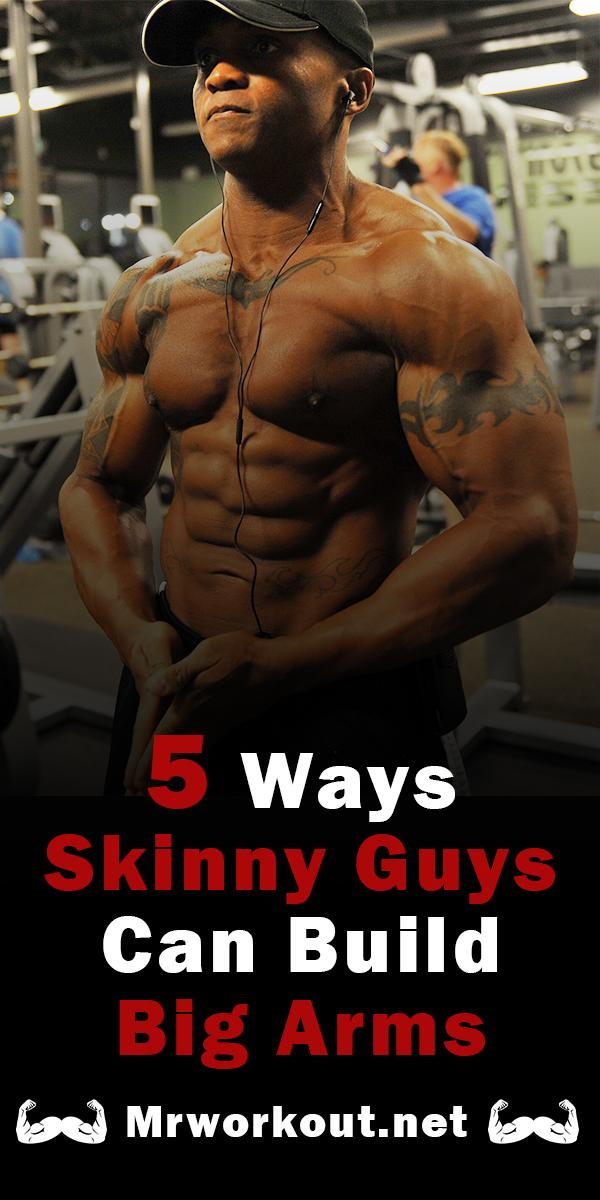 5 Ways Skinny Guys can get Big Arms – Mr Workout