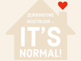 Quarantine Nostalgia - It's Normal!