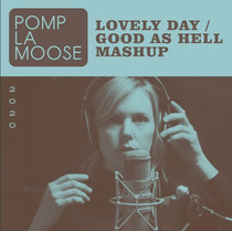 POMPLAMOOSE – Lovely Day / Good As Hell Mashup