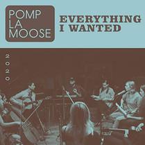 POMPLAMOOSE – Everything I Wanted