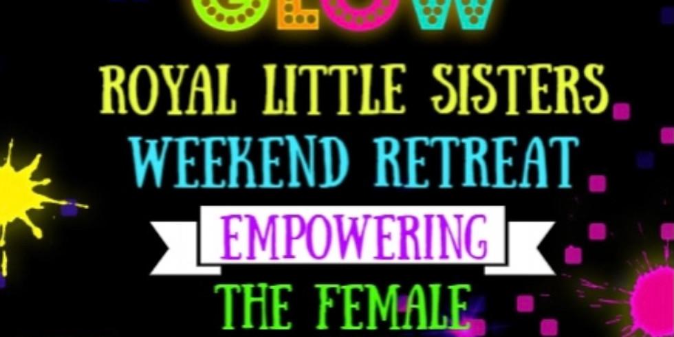 Royal Little Sisters Weekend Retreat