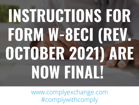 Instructions for Form W-8ECI (Rev. October 2021) are now final!