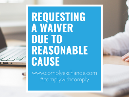 Requesting a Waiver Due to Reasonable Cause