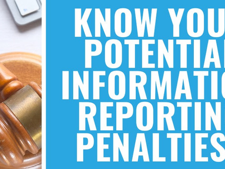 Know Your Potential Information Reporting Penalties!
