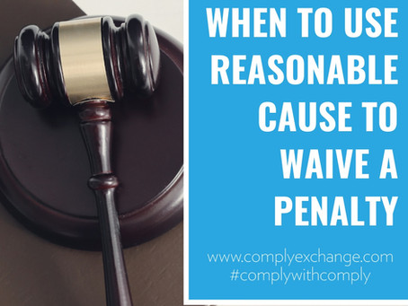 When to use reasonable cause to waive a penalty