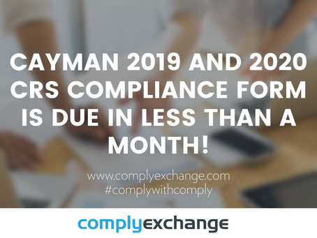 Cayman 2019 and 2020 CRS Compliance Form is Due in Less Than a Month!