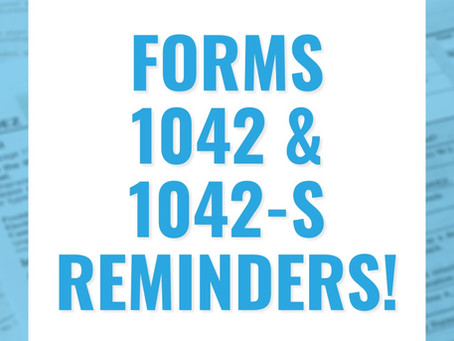 Forms 1042 & 1042-S Reminders