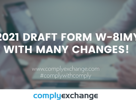 2021 DRAFT Form W-8IMY With Many Changes!
