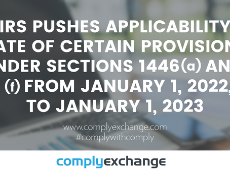 IRS Pushes Applicability Date of Certain Provisions Under Sections 1446(a) and (f)