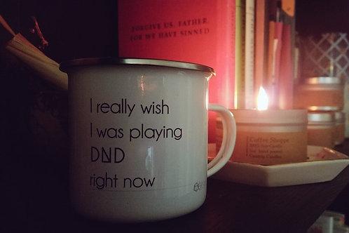 I really wish I was playing DND - Mug