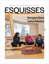Perspectives autochtones / Indigenous perspectives (Esquisse Magazine, OAQ)