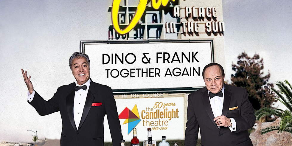 Dino & Frank...Together Again Dinner Show