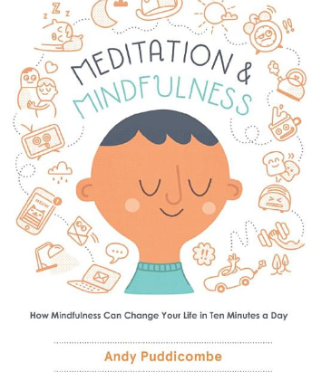 The Headspace Guide to Meditation and Mindfulness: How Mindfulness Can Change Your Life