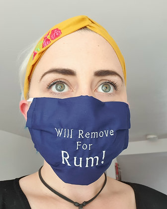 """""""Will Remove for Rum"""" Embroidered Face Mask"""