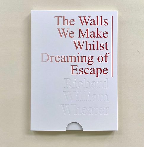 The Walls We Make Whilst Dreaming of Escape