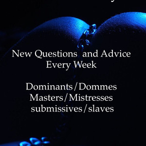 Q&A Topics - Invisible Dominant, Masochist with Nosey Family, and Vanilla Domme