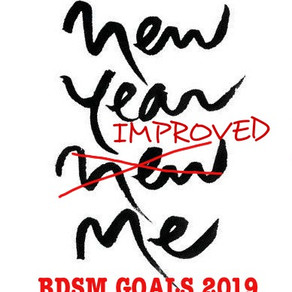 BDSM GOALS 2019: New Year, Improved Me