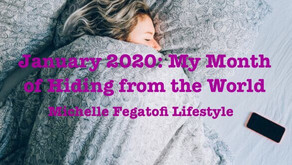 January 2020: My Month of Hiding from the World