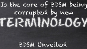 Are the Core Principles of BDSM Being Compromised by New Terminologies?