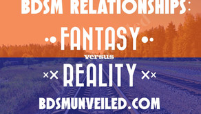 BDSM Relationships: Understanding Reality versus Fantasy