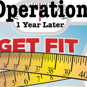 Operation Get Fit No Excuses - One Year Later