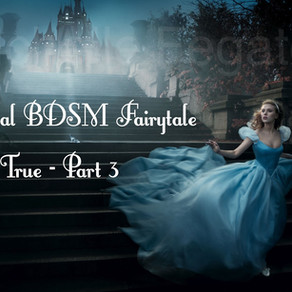 A Real BDSM Fairy Tail Come True - Part 3