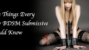 Five Things Every New BDSM Submissive Should Know