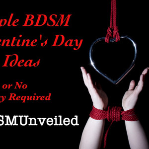 Simple BDSM Valentine's Day Gift Ideas - Little or No Money Required