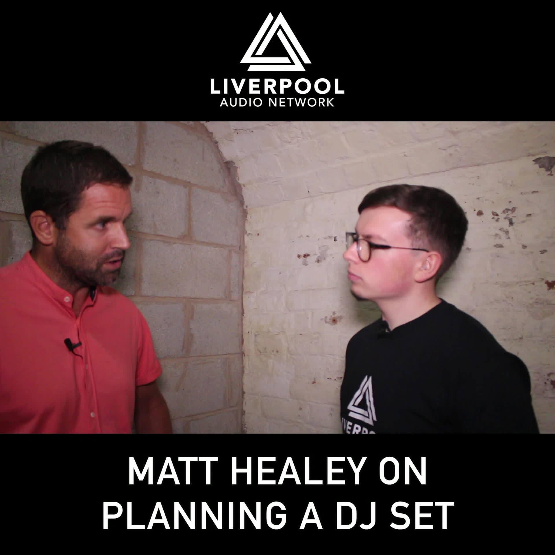 Matt Healey: Planning a DJ Set