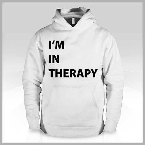 I'm In Therapy White Hoodie