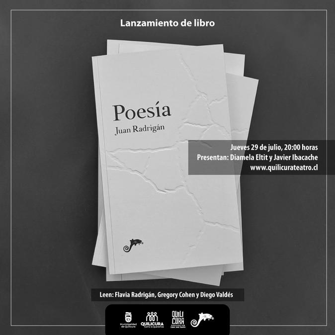 """FUNDACIÓN JUAN RADRIGÁN Y QUILICURA TEATRO LANZA  LIBRO """"POESÍA"""" DE JUAN RADRIGÁN"""
