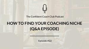 Cover Image Confident Coach Club Podcast Episode 22