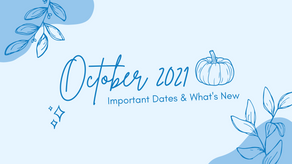 October 2021   Important Dates & What's New