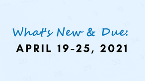 What's New & Due: April 19 - 25, 2021
