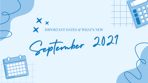September 2021   Important Dates & What's New