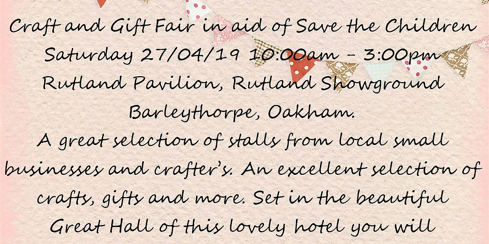 Craft and Gift Fair in aid of Save the Children Rutland Pavilion