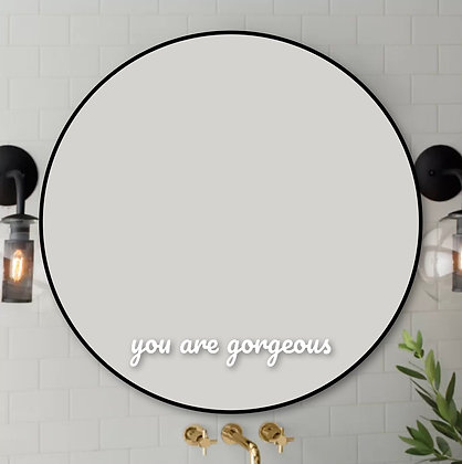 """You Are Gorgeous Vinyl Mirror Decal 2"""" x 14.94"""""""