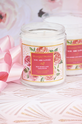 You Are Loved Rose Geranium Candle 8oz