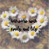 Interview with Emily and Lily