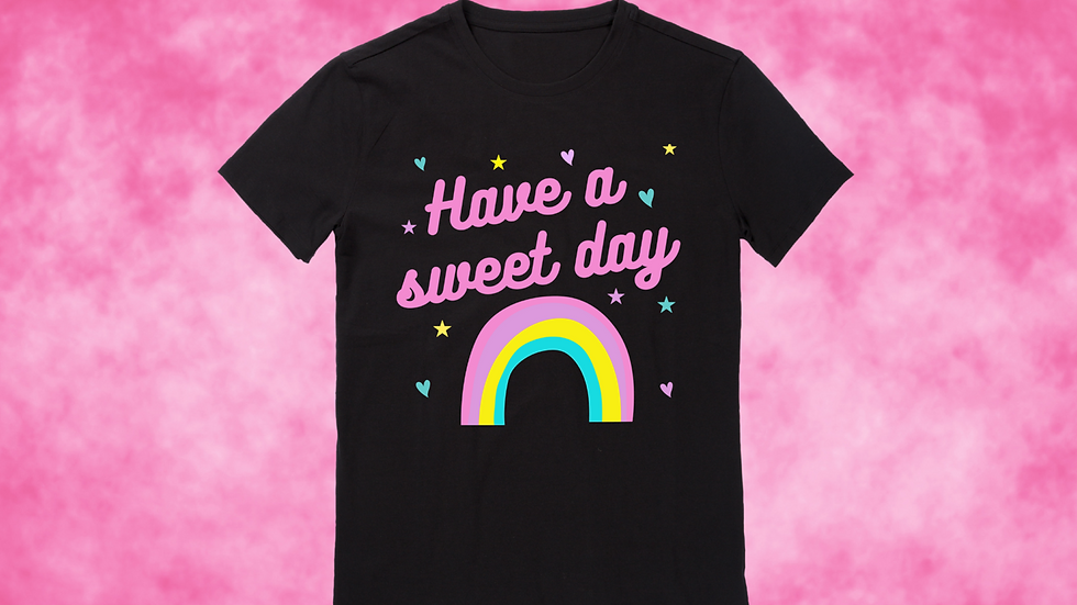 Girl's Have A Sweet Day T- shirt