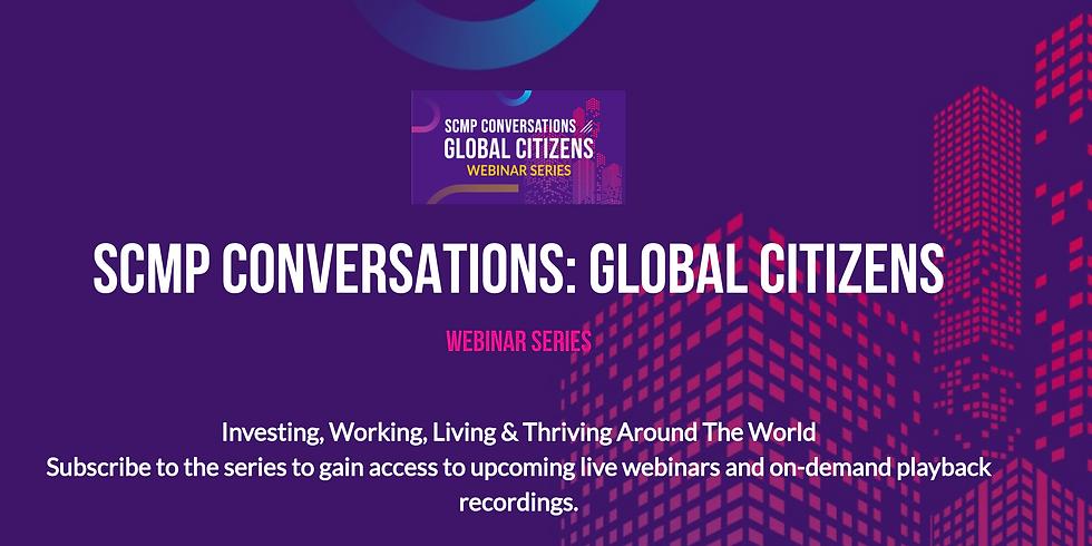 SCMP Conversations: Global Citizens (Singapore)