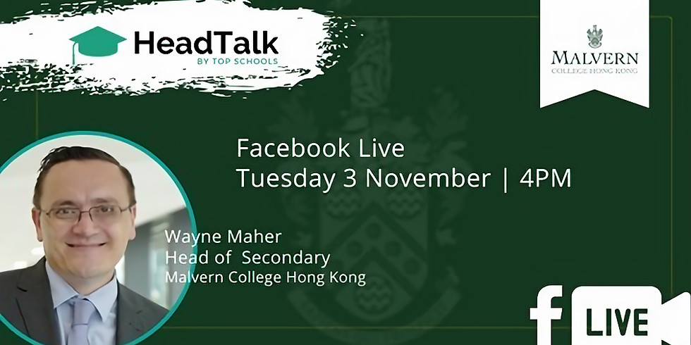 HeadTalk with Wayne Maher, Malvern College Hong Kong