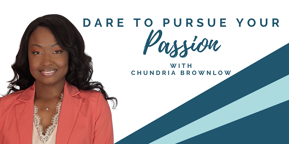 Dare to Pursue Your Passion
